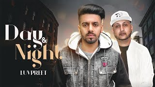 DAY & NIGHT Luvpreet Ft. Minister Music (LYRICAL VIDEO)