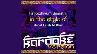 Ila Kozhiyum Sisirathil (In the Style of Rahat Fateh Ali Khan) (Karaoke Version)