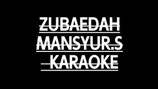 Gambar cover ZUBAEDAH mansyur.s karaoke