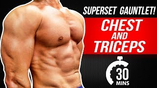 CHEST & TRICEPS WORKOUT! | 30 MINUTE SUPERSET GAUNTLET