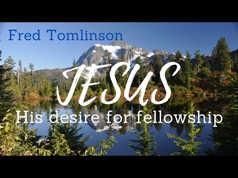 Jesus   His Desire for Fellowship - Fred Tomlinson