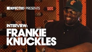 Defected presents The Interview with House Master Frankie Knuckles