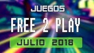 Juegos FREE-TO-PLAY JULIO 2018 - Nuevos lanzamientos
