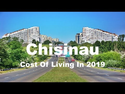 Cost Of Living In Chisinau, Moldova In 2019, Rank 371st In The World