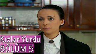 Kızlar Yurdu 5. Bölüm Tek Parça / 2006