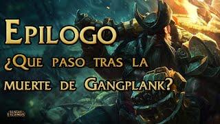 Epilogo De AguasTurbias ¿Que paso con Gangplank?