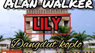 [1.32 MB] alan walker LILY. dangdut koplo version