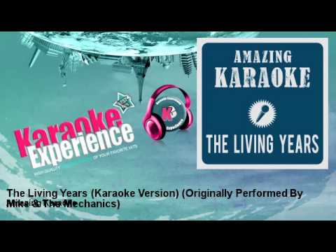 Amazing Karaoke - The Living Years (Karaoke Version) - Originally Performed By Mike & The Mechanics