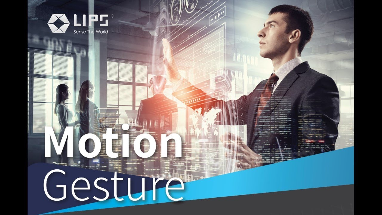 LIPS® Motion Gesture - The Control is in Your Hands
