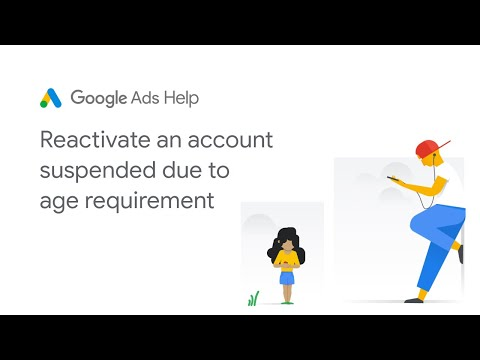 Google Ads Help: Reactivate a Google Ads account suspended due to age requirement