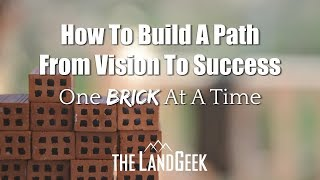 How To Build A Path From Vision To Success—One Brick At A Time