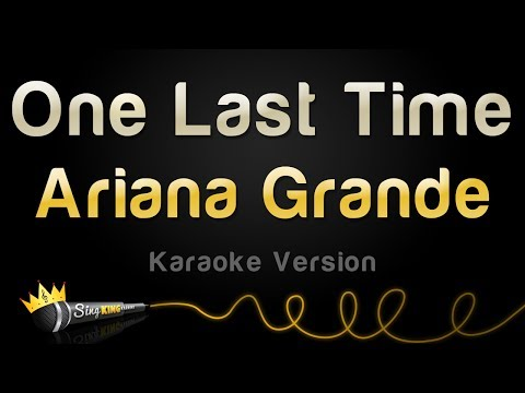 Ariana Grande - One Last Time (Karaoke Version)
