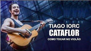 tiago iorc cataflor   como tocar   cifra guitar play along