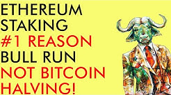 ETHEREUM STAKING NOT BITCOIN HALVING, #1 Reason For 2020 Crypto Bull Run - My Prediction