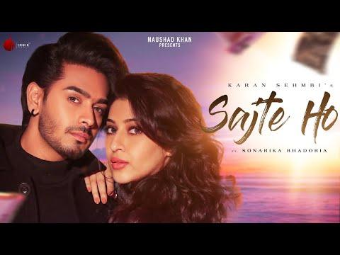 Sajte Ho - Official Music Video | Karan Sehmbi | Sonarika Bhadoria | Showkidd | Indie Music Label