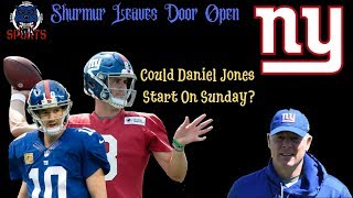 Could Daniel Jones Start On Sunday For The New York Giants? Pat Shurmur Says It's Possible!