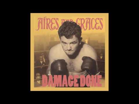 Aires and Graces - Damage Done (FULL ALBUM) - 2011