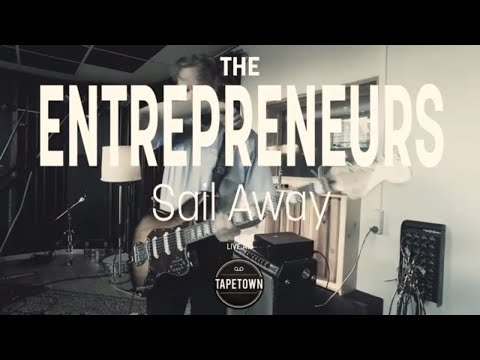 The Entrepreneurs - Sail Away [Tapetown Sessions - SPOT Special]