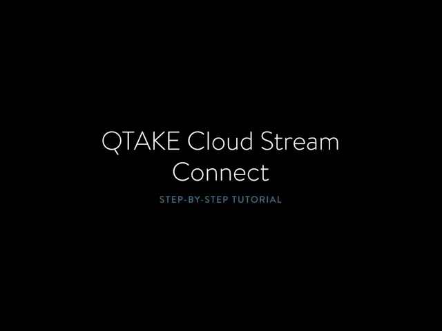 QTAKE Cloud Streaming – Connect