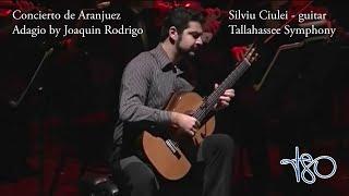 Concierto de Aranjuez - Adagio by Joaquin Rodrigo - Silviu Ciulei-guitar, Tallahassee Symphony