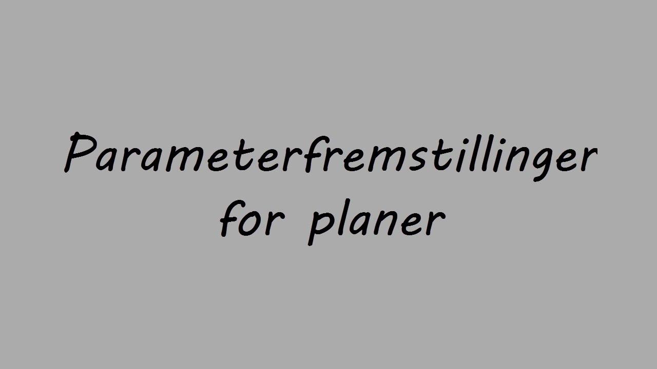 Parameterfremstillinger for planer