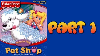 Whoa, I Remember: Fisher-price Pet Shop: Part 1