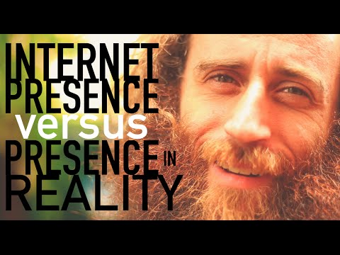 Internet Presence Vs. Presence in Reality