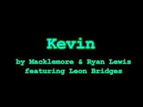 (Clean) Kevin by Macklemore & Ryan Lewis with Lyrics