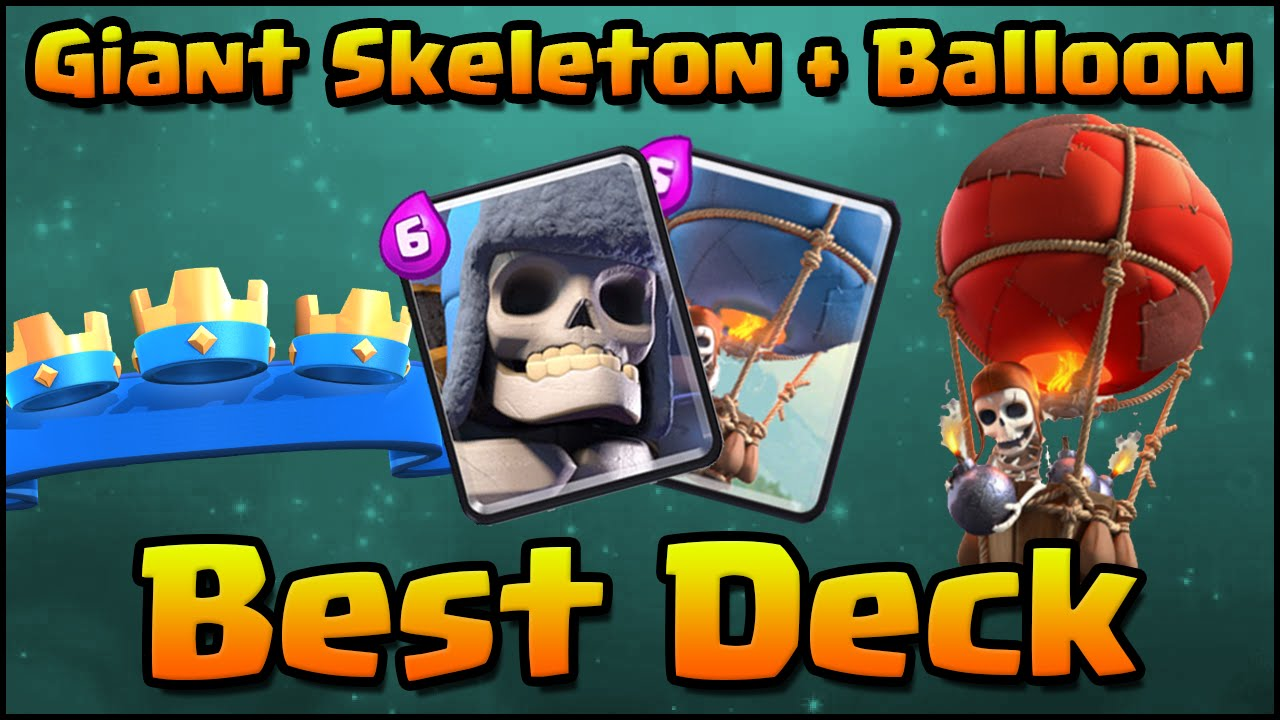 Clash Royale Amazing Giant Skeleton Balloon Deck And Strategy