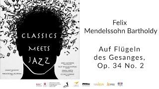 Felix Mendelssohn Bartholdy – Auf Flügeln des Gesanges, Op. 34 No. 2