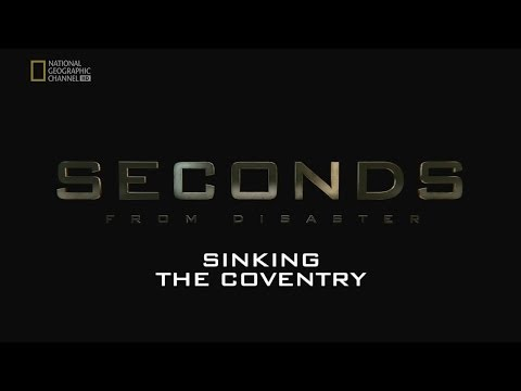 Seconds from Disaster: Sinking the Coventry