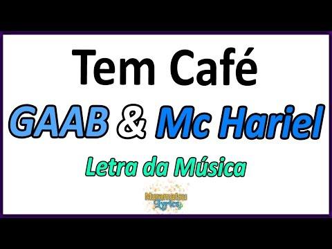 GAAB & Mc Hariel - Tem Café - Letra