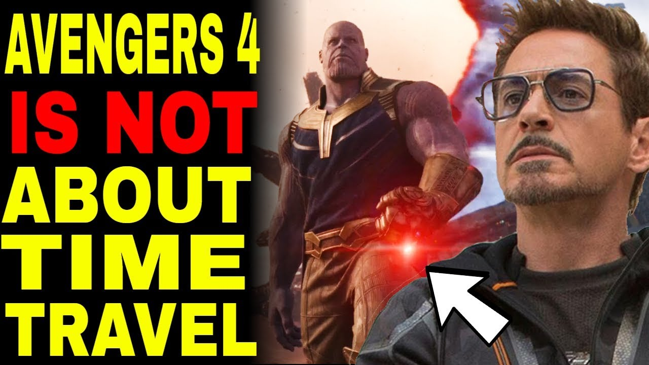 avengers 4 endgame is not a time travel movie youtube