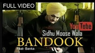 Sidhu Moose Wala : Bandook | Ft. Banka | Full Video | Latest Punjabi Song 2017