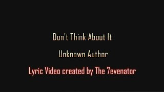 Don T Think About It Windshield Lyric Video By The 7evenator