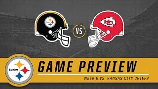 Week 2: Pittsburgh Steelers vs. Kansas City Chiefs | Game Preview