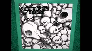 HUMMINGBIRD OF DEATH - PAR FOR THE CORPSE