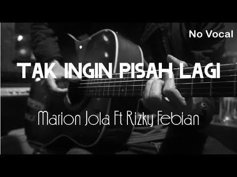 Tak Ingin Pisah Lagi - Marion Jola Rizky Febian ( No Vocal )