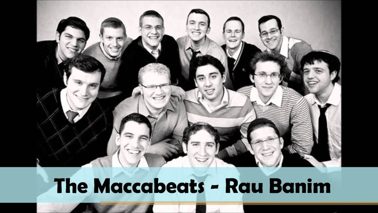 The Maccabeats - Rau Banim