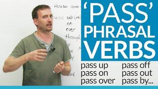 Phrasal Verbs with PASS: pass up, pass away, pass out...