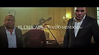 CHACAL ft. WALDO MENDOZA - Reloj - [OFFICIAL VIDEO]