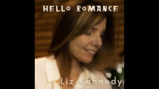 "Liz Kennedy - ""Hello Romance"" Lyric Video"