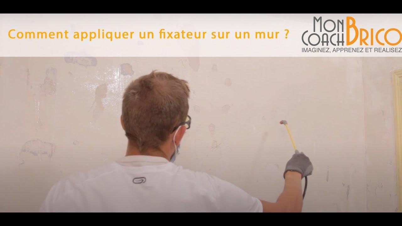 Comment Appliquer Un Fixateur Sur Un Mur Youtube