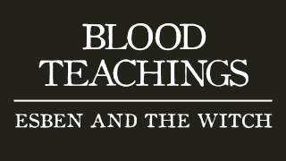 Esben and the Witch - Blood Teachings (Official Audio)