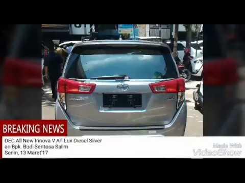 All New Toyota Kijang Innova V Luxury Oli Grand Avanza At Lux Silver An Bpk Budi Sentosa Salim Senin 13 Maret 17