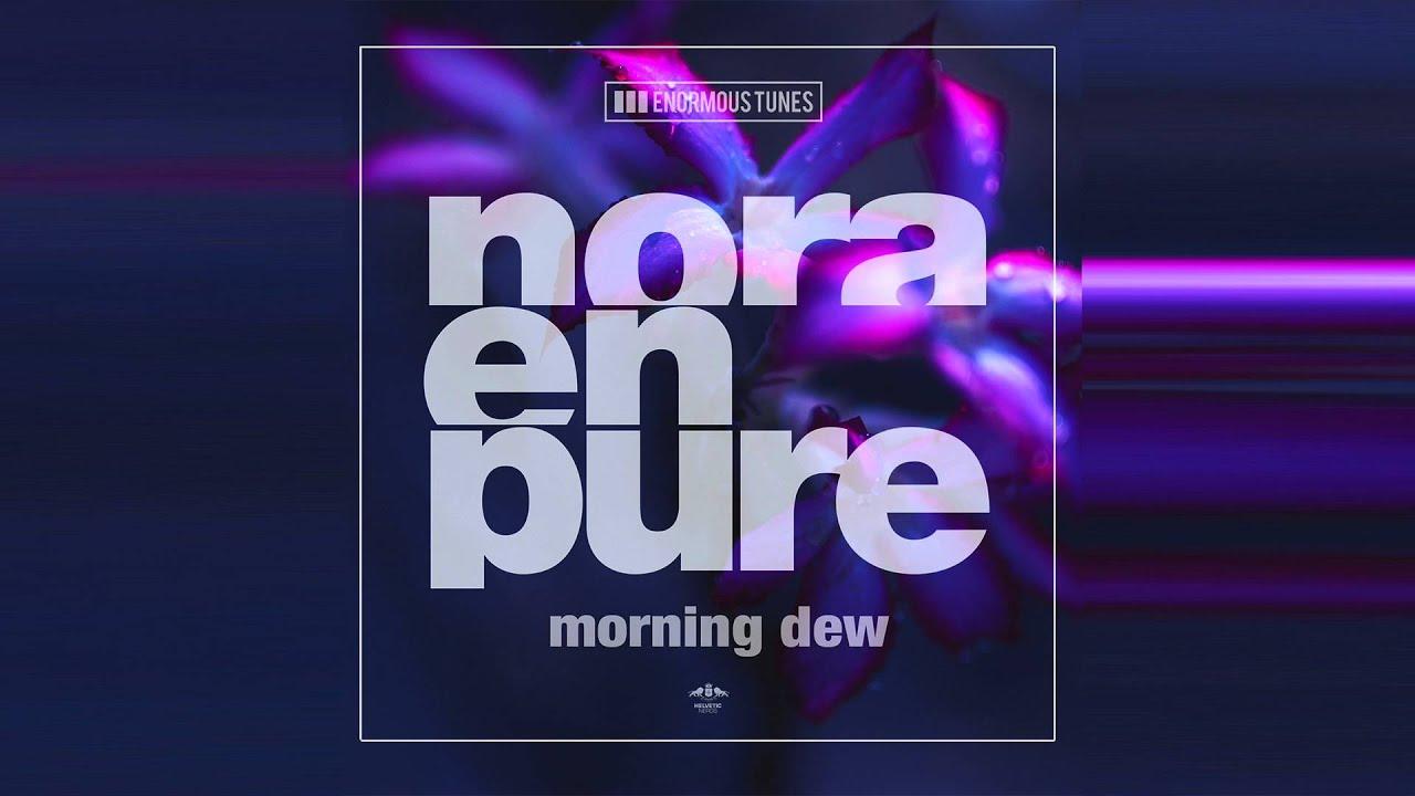 Download Nora En Pure - Morning Dew (Original Mix)