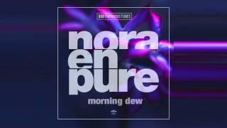 Repeat youtube video Nora En Pure - Morning Dew (Original Mix)
