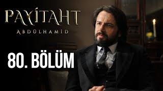 Payitaht Abdülhamid 80. Bölüm (HD)