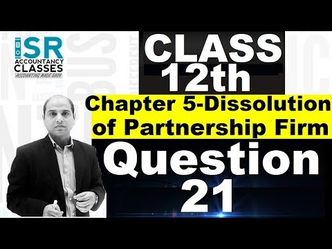 Question 22-Dissolution of Partnership Firm-12th Accounts Chapter 5