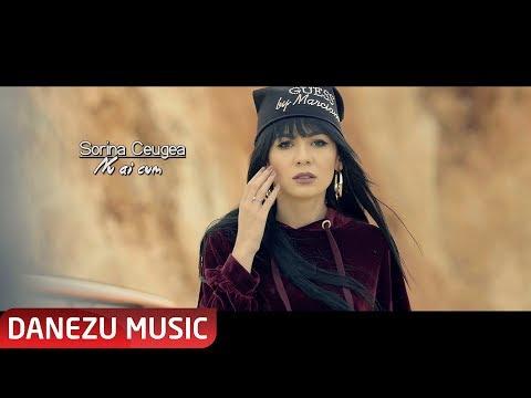 SORINA CEUGEA - NU AI CUM (OFICIAL VIDEO 2017)